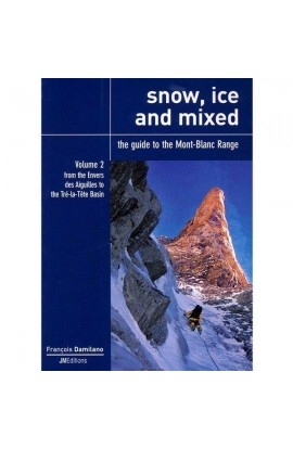 SNOW, ICE AND MIXED: THE GUIDE TO THE MONT-BLANC RANGE - VOLUME 2
