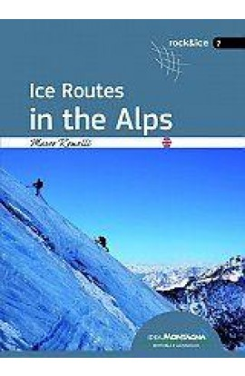 ICE ROUTES IN THE ALPS - 105 ICE CLIMBS FROM MONVISO TO GROSSGLOCKNER
