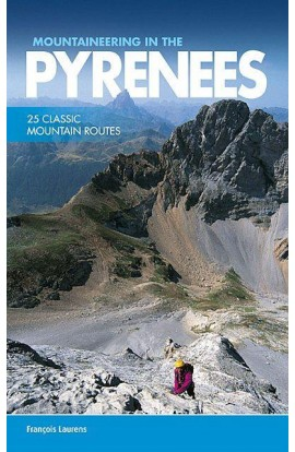 MOUNTAINEERING IN THE PYRENEES - 25 CLASSIC MOUNTAIN ROUTES