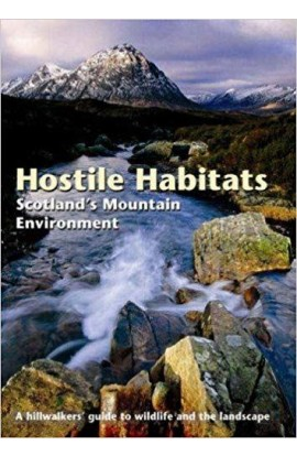HOSTILE HABITATS - SCOTLANDS MOUNTAIN ENVIRONMENT