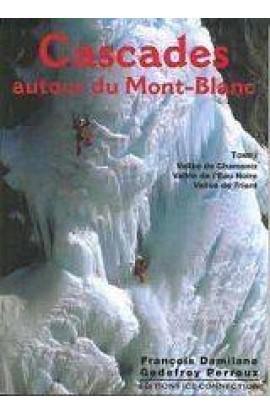 CASCADES AUTOUR DU MONT BLANC - TOME 1