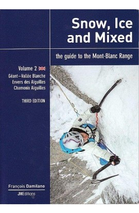 SNOW, ICE AND MIXED: THE GUIDE TO THE MONT-BLANC RANGE - VOLUME 2 (3RD EDITION)