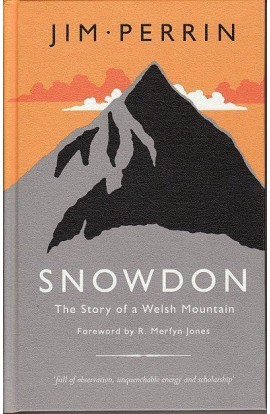 SNOWDON: THE STORY OF A WELSH MOUNTAIN - JIM PERRIN