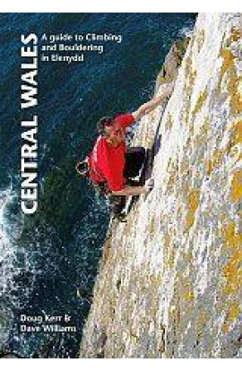 CENTRAL WALES: A GUIDE TO CLIMBING & BOULDERING IN ELENYDD