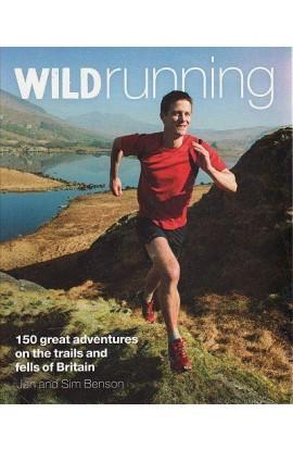 WILD RUNNING: 150 GREAT ADVENTURES