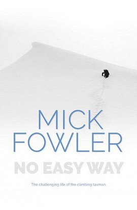 MICK FOWLER - NO EASY WAY (HARDBACK)