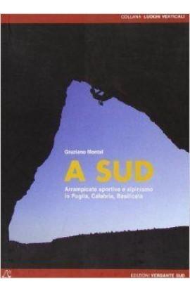 A SUD - ARRAMPICATE SPORTIVE E ALPINISMO (2006)