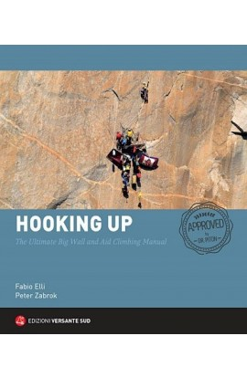 HOOKING UP - THE ULTIMATE BIG WALL AND AID CLIMBING MANUAL