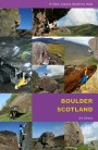 BOULDER SCOTLAND - 3RD EDITION - A STONE COUNTRY BOULDERING GUIDE