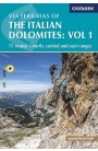 VIA FERRATAS OF THE ITALIAN DOLOMITES: VOL 1 (2018)